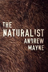 Cover of Andrew Mayne's novel, The Naturalist.