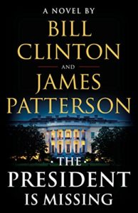Cover of the James Patterson and Bill Clinton novel entitled The President Is Missing.