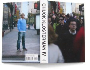 "Image of Chuck Klosterman's essay collection entitled ""IV"". Image depicts a bearded man-baby in a blue sweater, baggy jeans, and red and white Air Force One sneakers by Nike."