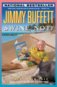 Cover of the Jimmy Buffett book-like object entitled Swine Not?.