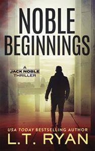 Noble Beginnings: Noble Beginnings: A Jack Noble Thriller (Jack Noble #1)
