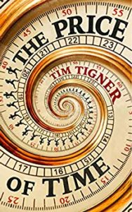 Cover of Tim Tigner's novel The Price of Time.